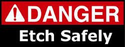 A danger etch safely sign.